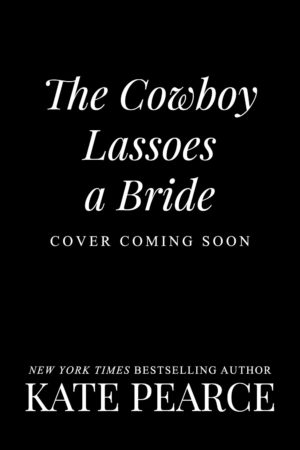 The Cowboy Lassoes a Bride (Cover Coming Soon)