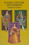 Tudor Costume and Fashion by Herbert Norris